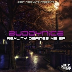 Buddynice - Reality Defines Nothing  (Original Mix)